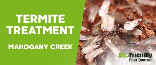 Termite Treatment MAHOGANY CREEK