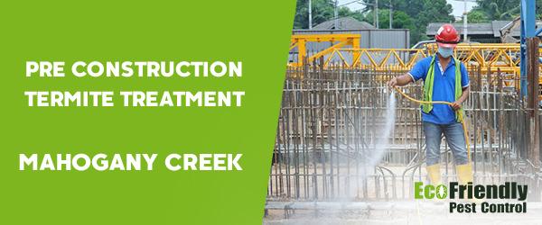 Pre Construction Termite Treatment MAHOGANY CREEK