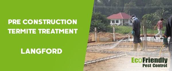 Pre Construction Termite Treatment  Langford