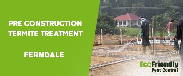 Pre Construction Termite Treatment  Ferndale