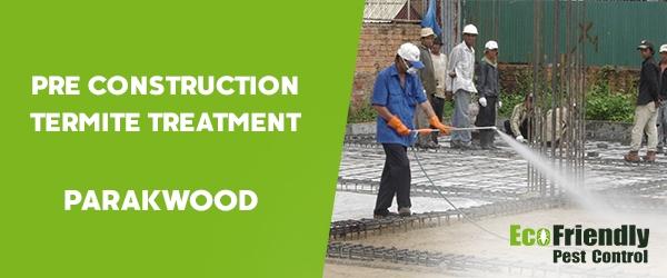 Pre Construction Termite Treatment  Parkwood
