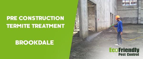 Pre Construction Termite Treatment  Brookdale