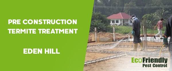 Pre Construction Termite Treatment  Eden Hill