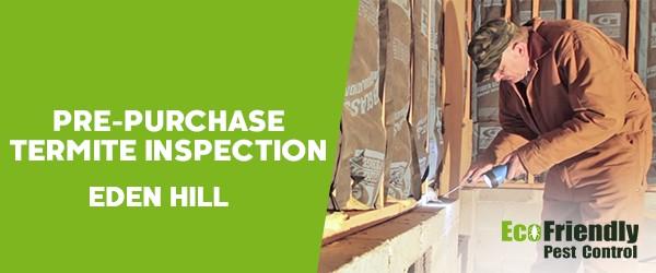 Pre-purchase Termite Inspection  Eden Hill