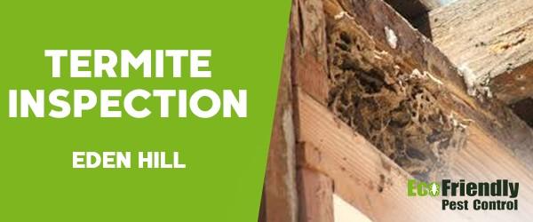 Termite Inspection  Eden Hill