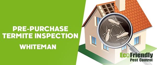 Pre-purchase Termite Inspection  Whiteman