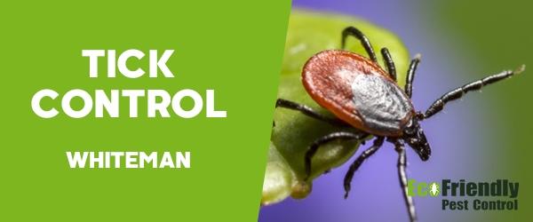 Ticks Control  Whiteman