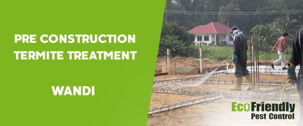 Pre Construction Termite Treatment Wandi
