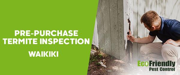 Pre-purchase Termite Inspection Waikiki