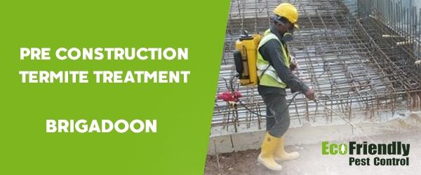 Pre Construction Termite Treatment  Brigadoon